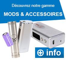 Découvre notre gamme d'accessoires et mods pour e-cigarettes